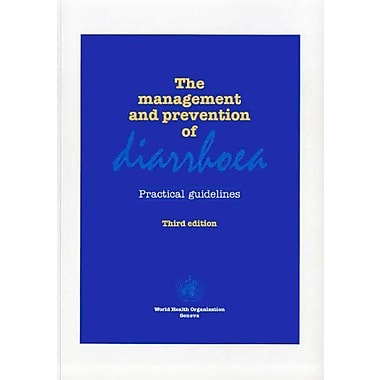 The Management and Prevention of Diarrhoea: Practical Guidelines, Used Book (9789241544542)