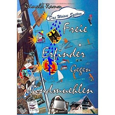 Freie Erfinder gegen Windmuehlen (German Edition), New Book (9783839173015)