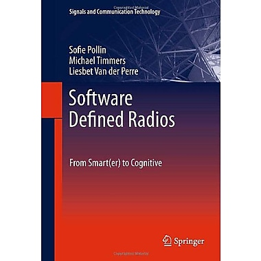 Software Defined Radios: From Smart(er) to Cognitive (Signals and Communication Technology), New Book (9789400712775)