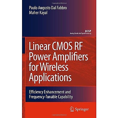 Linear CMOS RF Power Amplifiers for Wireless Applications: Efficiency Enhancement and Frequency-Tunab (9789048193608)