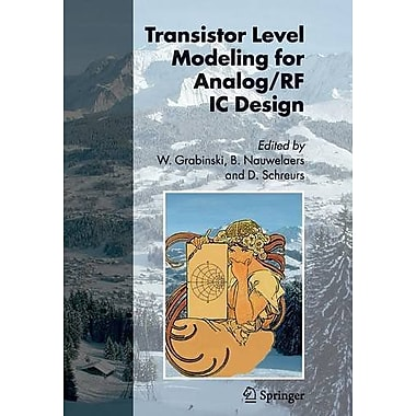 Transistor Level Modeling for Analog/RF IC Design, New Book (9789048171484)