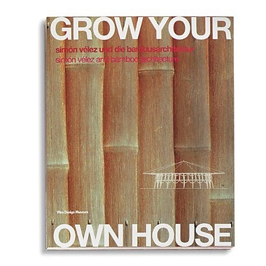 Grow Your Own House: Simon Velez and Bamboo Architecture (English and German Edition), New Book (9783931936259)