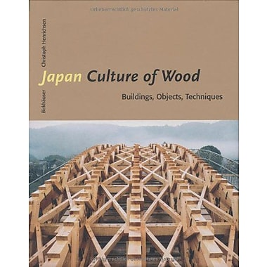 Japan Culture of Wood: Buildings, Objects,Techniques, New Book (9783764370220)