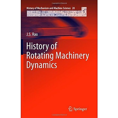 History of Rotating Machinery Dynamics (History of Mechanism and Machine Science) (9789400711648)