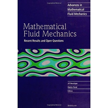 Mathematical Fluid Mechanics: Recent Results and Open Questions (Advances in Mathematical Fluid Mechanics), Used (9783764365936)