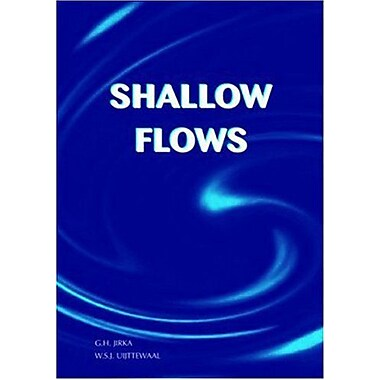 Shallow Flows: Research Presented at the International Symposium on Shallow Flows, Delft, Netherlands, 2003, Used(9789058097002)