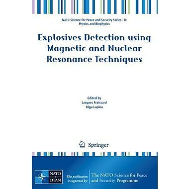 Explosives Detection using Magnetic and Nuclear Resonance Techniques(NATO Science for Peace and Securi, New Book (9789048130610)