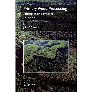 Primary Wood Processing: Principles and Practice, Used Book (9789048171200)