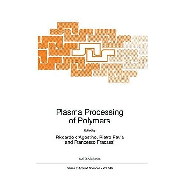 Plasma Processing of Polymers (Nato Science Series E:), New Book (9789048149537)
