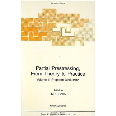 Partial Prestressing: From Theory to Practice(NATO ASI Series, Series E, Applied Sciences, No. 113 A-B, New Book (9789024733729)