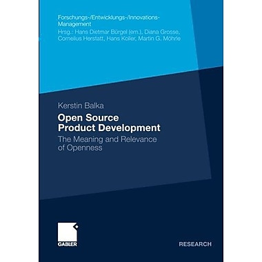 Open Source Product Development: The Meaning and Relevance of Openness(Forschungs-/Entwicklungs-/Innov, New Book (9783834931535)