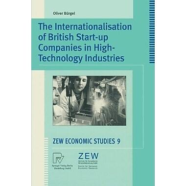 The Internationalisation of British Start-up Companies in High-Technology Industries (ZEW Economic Studies), New (9783790812923)