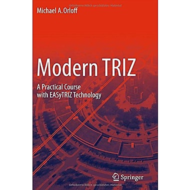 Modern TRIZ: A Practical Course with EASyTRIZ Technology (9783642252174)