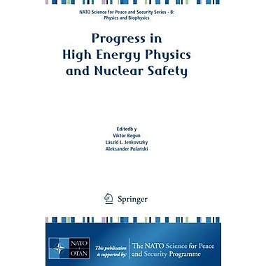 Progress in High Energy Physics and Nuclear Safety(NATO Science for Peace and Security Series B: Physi, New Book (9789048122868)
