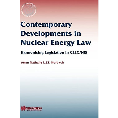 Contemporary Developments in Nuclear Energy Law(International Energy & Resources Law and Policy S, Used Book (9789041197191)