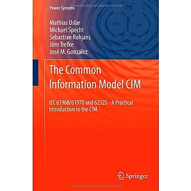 The Common Information Model CIM: IEC 61968/61970 and 62325 - A practical introduction to the CIM(Pow, Used Book (9783642252143)