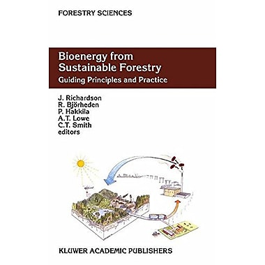 Bioenergy from Sustainable Forestry: Guiding Principles and Practice (Forestry Sciences), New Book (9789048160433)