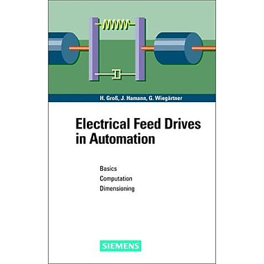 Electrical Feed Drives in Automation: Basics, Computation, Dimensioning, Used Book (9783895781483)