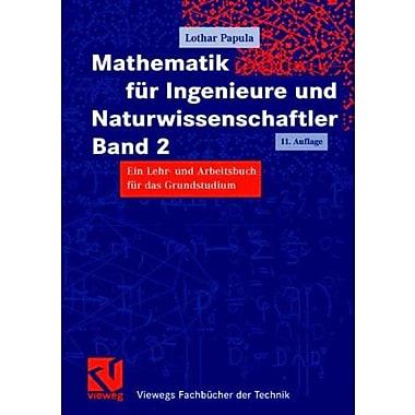Mathematik fur Ingenieure und Naturwissenschaftler Band 2: Ein Lehr- und Arbeitsbuch fur das Grundstu (9783834803047)