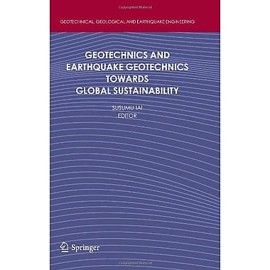 Geotechnics and Earthquake Geotechnics Towards Global Sustainability(Geotechnical, Geological and Ear, Used Book (9789400704695)