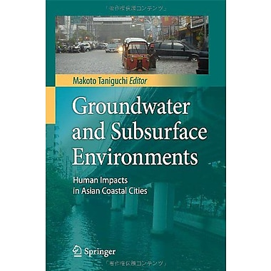 Groundwater and Subsurface Environments: Human Impacts in Asian Coastal Cities (9784431539032)