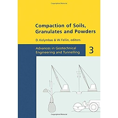 Compaction of Soils, Granulates and Powders (Advances in Geotechnical Engineering and Tunneling), New Book (9789058093189)
