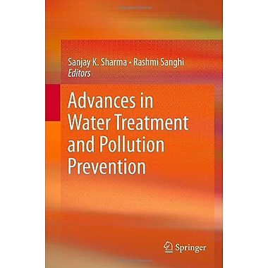Advances in Water Treatment and Pollution Prevention, New Book (9789400742031)