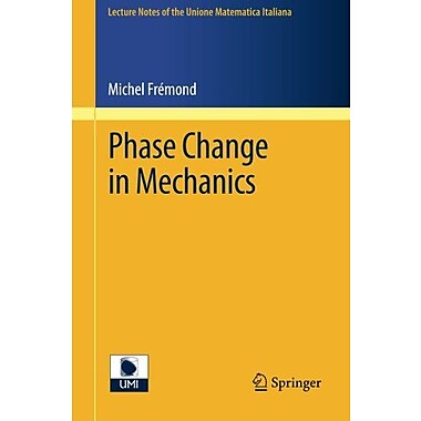 Phase Change in Mechanics (Lecture Notes of the Unione Matematica Italiana, Vol. 13), Used Book (9783642246081)