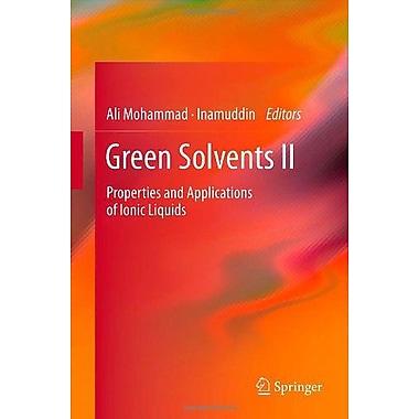 Green Solvents II: Properties and Applications of Ionic Liquids, New Book (9789400728905)