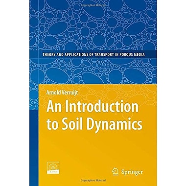 An Introduction to Soil Dynamics (Theory and Applications of Transport in Porous Media) (9789048134403)