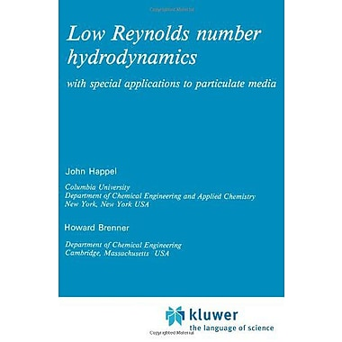 Low Reynolds number hydrodynamics: with special applications to particulate media(Mechanics of Fluids, Used Book (9789024728770)