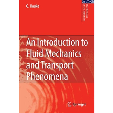An Introduction to Fluid Mechanics and Transport Phenomena (Fluid Mechanics and Its Applications), New Book (9789048179053)