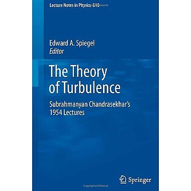 The Theory of Turbulence: Subrahmanyan Chandrasekhar's 1954 Lectures (Lecture Notes in Physics), New Book (9789400701168)