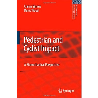 Pedestrian and Cyclist Impact: A Biomechanical Perspective (Solid Mechanics and Its Applications), Used Book (9789048127429)