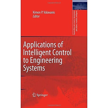 Applications of Intelligent Control to Engineering Systems: In Honour of Dr. G. J. Vachtsevanos(Intel, Used Book (9789048130177)