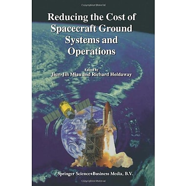 Reducing the Cost of Spacecraft Ground Systems and Operations (Space Technology Proceedings), Used Book (9789048154005)