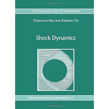 Shock Dynamics (Fluid Mechanics and Its Applications), New Book (9789048141593)
