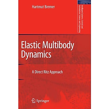 Elastic Multibody Dynamics: A Direct Ritz Approach(Intelligent Systems, Control and Automation: Scien, Used Book (9789048179503)