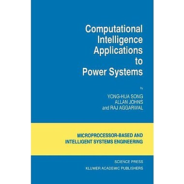 Computational Intelligence Applications to Power Systems(Intelligent Systems, Control and Automation:, Used Book (9789048147113)