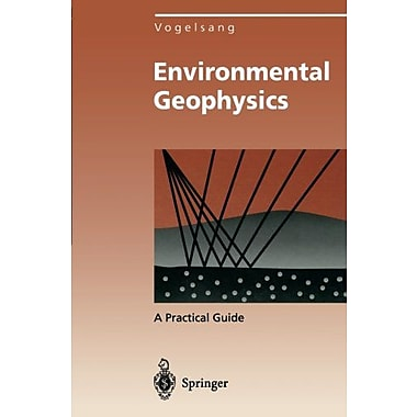 Environmental Geophysics: A Practical Guide (Environmental Science and Engineering), New Book (9783642851438)