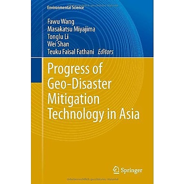 Progress of Geo-Disaster Mitigation Technology in Asia (Environmental Science and Engineering) (9783642291067)