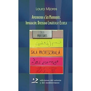 Aprendiendo a ser marroquíes (Spanish Edition), New Book (9788496327382)