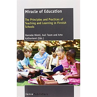 Miracle of Education: The Principles and Practices of Teaching and Learning in Finnish Schools, New Book (9789460918094)