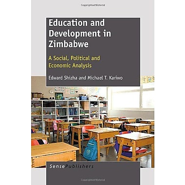 Education and Development in Zimbabwe: A Social, Political and Economic Analysis, Used Book (9789460916045)