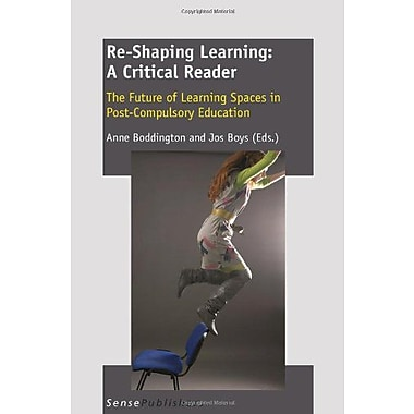 Re-Shaping Learning: A Critical Reader - The Future of Learning Spaces in Post-Compulsory Education, New Book (9789460916076)
