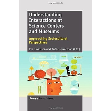 Understanding Interactions at Science Centers and Museums: Approaching Sociocultural Perspectives, Used Book (9789460917233)