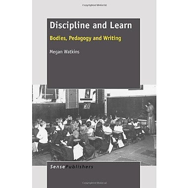 Discipline and Learn: Bodies, Pedagogy and Writing, Used Book (9789460916977)