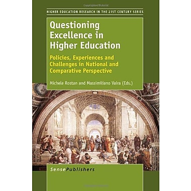 Questioning Excellence in Higher Education: Policies, Experiences and Challenges in National and Compa, New Book (9789460916403)