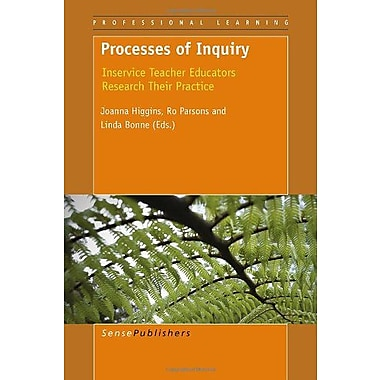 Processes of Inquiry: Inservice Teacher Educators Research Their Practice, Used Book (9789460915291)