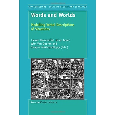 Words and Worlds: Modeling Verbal Descriptions of Situations(New Directions in Mathematics and Science, New Book (9789087909369)